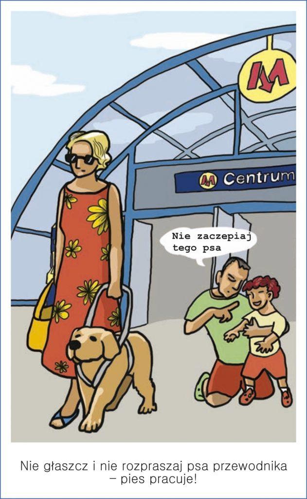 Nie głaszcz i nie rozpraszaj psa przewodnika - pies pracuje!
