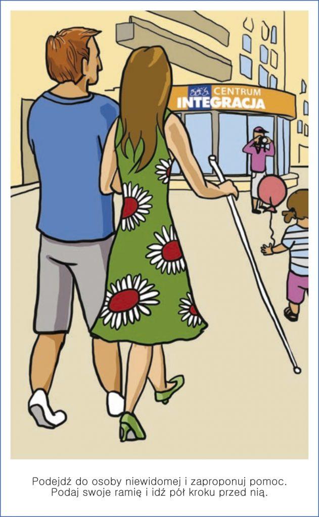 Podejdź do osoby niewidomej i zaproponuj pomoc. Podaj swoje ramię i idź pół kroku przed nią.