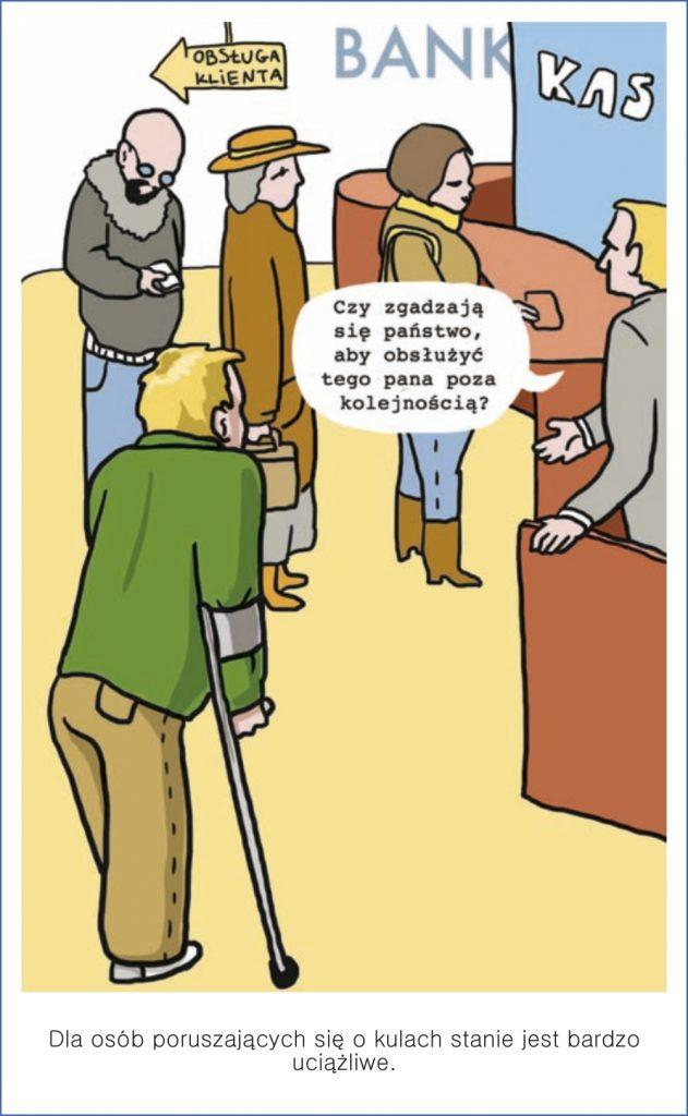 Dla osób poruszających się o kulach stanie jest bardzo uciążliwe.