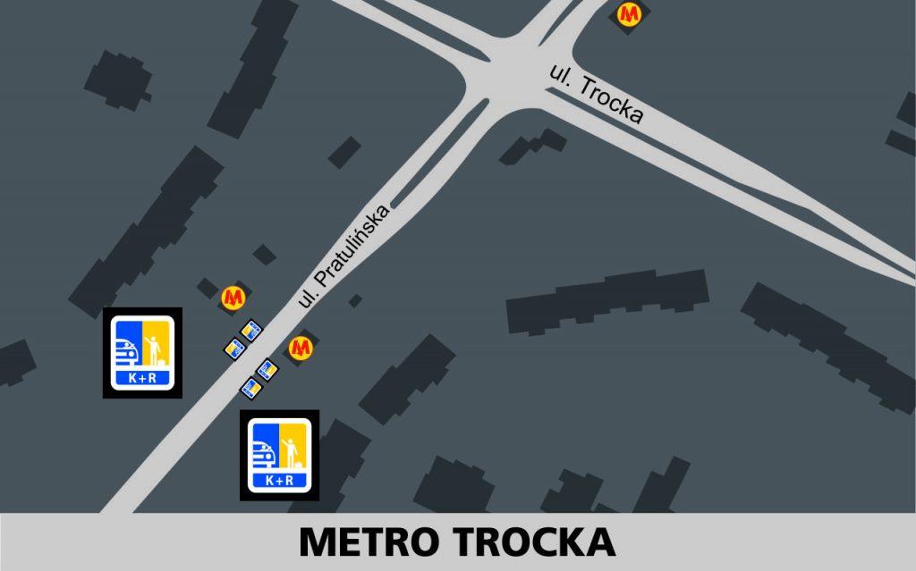 Lokalizacja stref Kiss and Ride w rejonie stacji Metro Trocka: przy ulicy Pratulińskiej w obu kierunkach - po 2 miejsca przed wejściami do metra (głowica południowa).