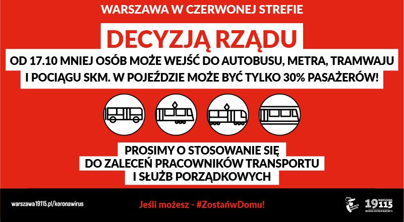 """Grafika - na czerwonym tle napis: """"Warszawa w czerwonej strefie. Decyzją rządu od 17 października do komunikacji miejskiej może wejść tylko do 30 procent pasażerów! Prosimy o stosowanie się do zaleceń pracowników transportu i służb porz ądkowych."""" Hasło kampanii: """"Jeśli możesz - #ZostańwDomu!"""""""