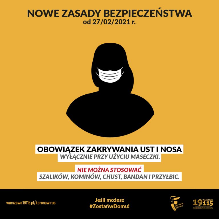 """Grafika - na żółtym tle napis: """"Nowe zasady bezpieczeństwa od 27/02/2021 r. Obowiązek zakrywania ust i nosa wyłącznie przy użyciu maseczki. Nie można stosować szalików, kominów, chust, bandan i przyłbic."""