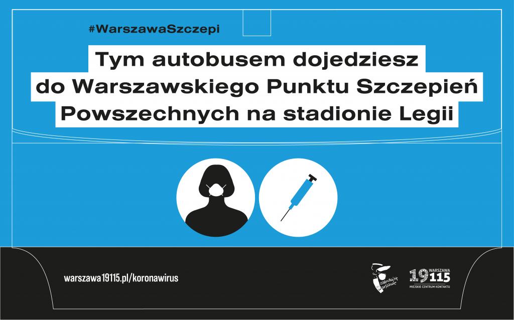 grafika - na niebieskim tle napis: Tym autobusem dojedziesz do Warszawskiego Punktu Szczepień Powszechnych na stadionie Legii