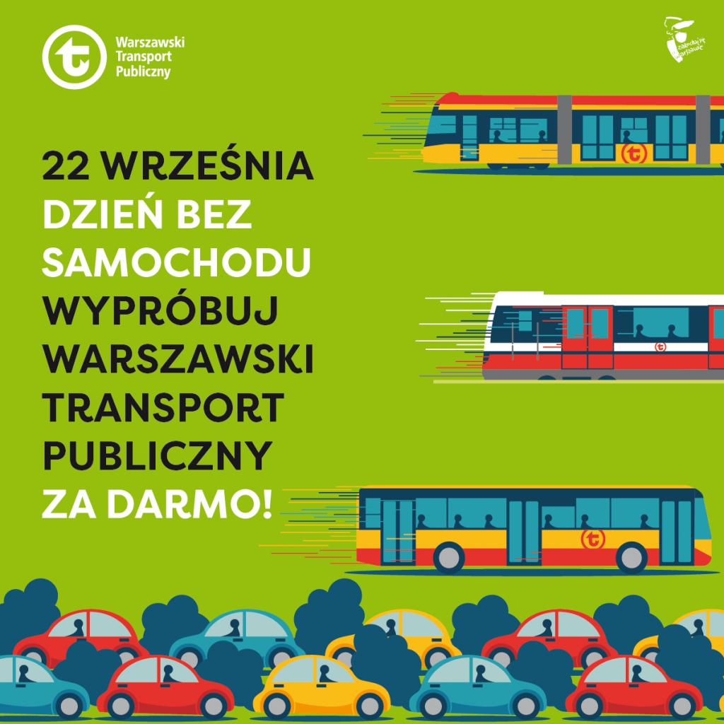 """grafika z napisem: """"22 wrzesnia 2021 Dzień bez Samochodu. Wypróbuj Warszawski Transport Publiczny za darmo!"""""""